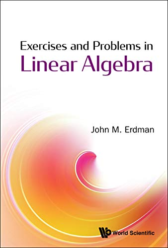 Exercises And Problems In Linear Algebra (English Edition)