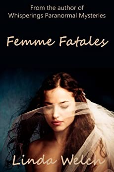 Femme Fatales by [Linda Welch]