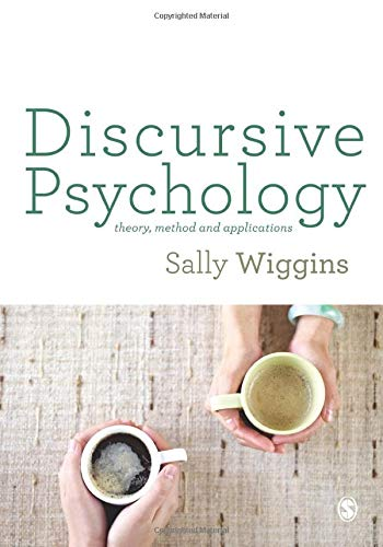 Discursive Psychology: Theory, Method and Applications
