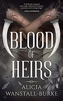 Blood of Heirs (The Coraidic Sagas Book 1) by [Alicia Wanstall-Burke]