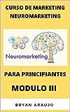 CURSO DE MARKETING NEUROMARKETING: PARA PRINCIPIANTES MÓDULO III