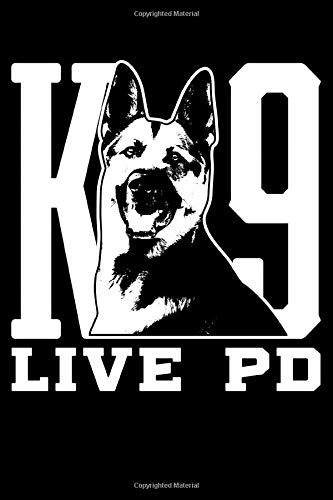 K9 Live PD: PD Police Dog German Shepard Cop Dog Lined Notebook Journal Diary 6x9