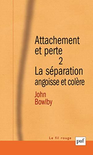 Attachement et perte : Volume 2, La séparation, angoisse et colère