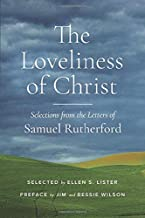 The Loveliness of Christ: Selections from the Letters of Samuel Rutherford