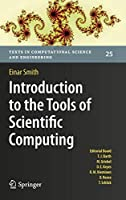 Introduction to the Tools of Scientific Computing (Texts in Computational Science and Engineering, 25)