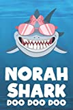 Norah - Shark Doo Doo Doo: Blank Ruled Personalized & Customized Name Shark Notebook Journal for Girls & Women. Funny Sharks Desk Accessories Item for ... Birthday & Christmas Gift for Women. - DooSharkNotes Publishing