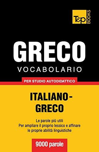 Vocabolario Italiano-Greco per studio autodidattico - 9000 parole