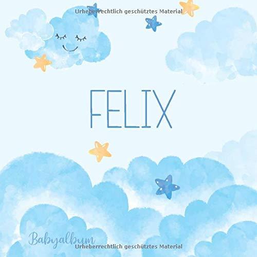 Felix Babyalbum: Babybuch zum Eintragen, Ausfüllen und Gestalten