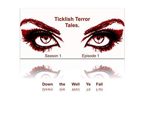 Down the Well Ye Fall (Ticklish Terror Tales Book 1)
