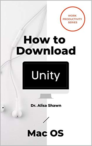 How to Download Unity: For Mac IOS (Productivity Series) (English Edition)