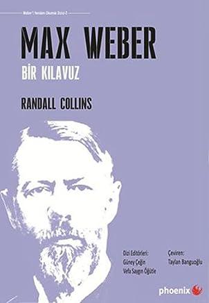 Max Weber: Bir Kılavuz