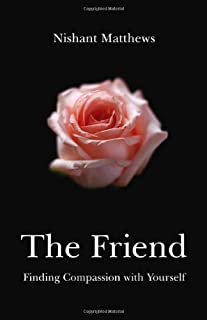 Friend, The – Finding Compassion with Yourself