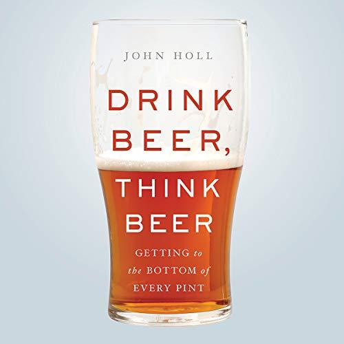Drink Beer, Think Beer audiobook cover art