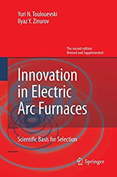 Paperback Innovation in Electric ARC Furnaces: Scientific Basis for Selection Book