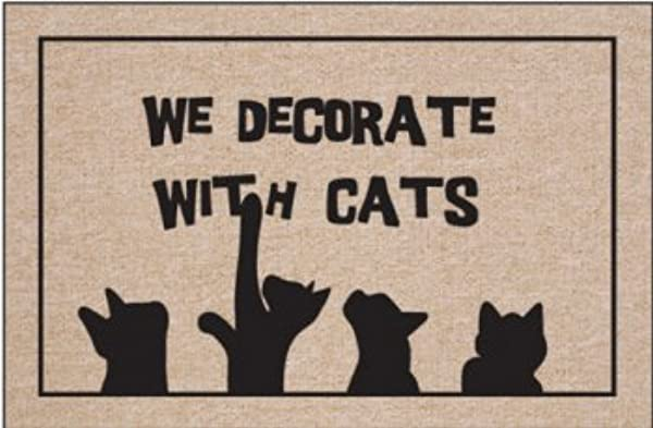 High Cotton We Decorate With Cats Doormat