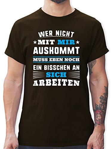Sprüche - Wer mit Mir Nicht auskommt - blau - M - Braun - t-Shirt mit sprüche Herren - L190 - Tshirt Herren und Männer T-Shirts