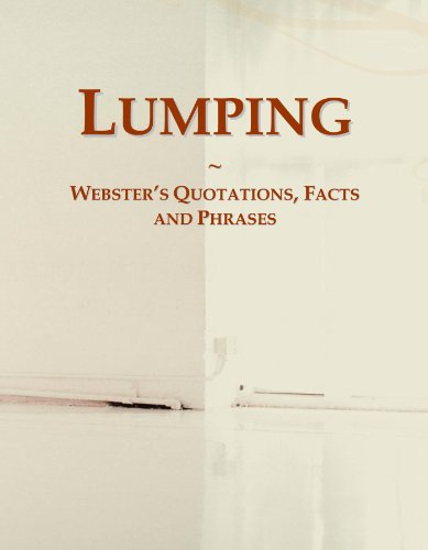 Lumping: Webster's Quotations, Facts and Phrases
