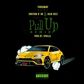 Pull up (Remix) [feat. Cristion D'or & Julio Ceez]
