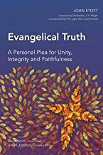 Evangelical Truth : A Personal Plea for Unity, Integrity and Faithfulness(Paperback) - 2013 Edition