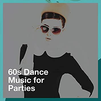60s Dance Music for Parties