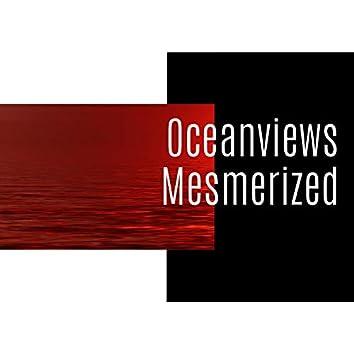 Oceanviews Mesmerized