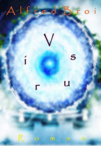 Virus (German Edition) eBook: Broi, Alfred: Amazon.es: Tienda Kindle