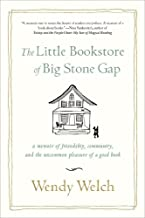 The Little Bookstore of Big Stone Gap: A Memoir of Friendship, Community, and the Uncommon Pleasure of a Good Book by Welc...