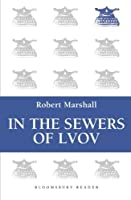In the Sewers of Lvov by Robert Marshall(2013-09-26)