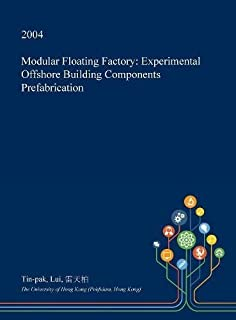 Modular Floating Factory: Experimental Offshore Building Components Prefabrication