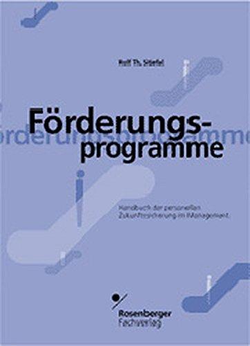 Förderungsprogramme: Handbuch der personellen Zukunftssicherung im Management