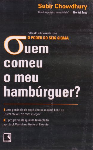 Quem Comeu o Meu Hambúrguer? o Poder dos Seis Sigmas