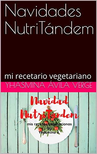 Navidades NutriTándem: mi recetario vegetariano