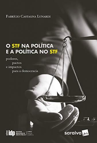 O STF na Política e a Política no STF