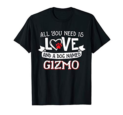 All you need is love and a dog named Gizmo small large T-Shirt