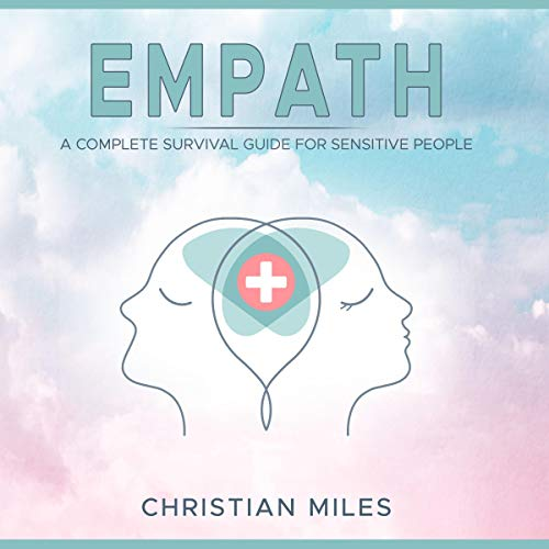 Empath: A Complete Survival Guide for Sensitive People cover art