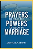 Prayer To Break The Power Of Delay In Marriage...