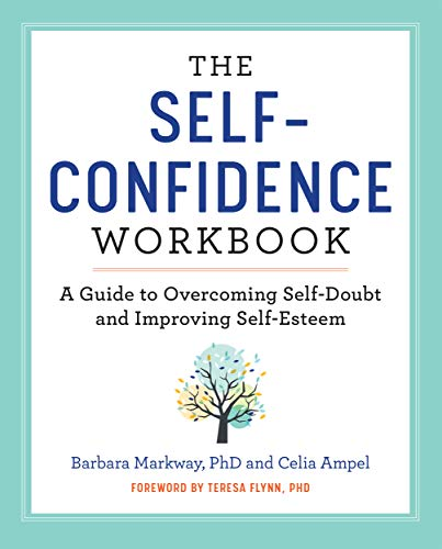 The Self Confidence Workbook: A Guide to Overcoming Self-Doubt and Improving Self-Esteem