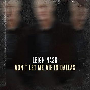 Don't Let Me Die in Dallas