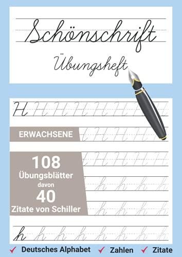Schönschrift Übungsheft Erwachsene 108 Übungsblätter davon 40 Zitate von Schiller: Für Erwachsene in Din A4 mit Zitaten zum nachschreiben.