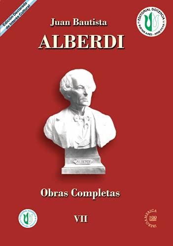 JUAN BAUTISTA ALBERDI: obras completas 7 (Spanish Edition)
