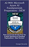 AI-900: Microsoft Azure AI Fundamentals Preparation - NEW: Pass your Exam On the First Try (Latest Questions & Detailed Explanation) - New Version!