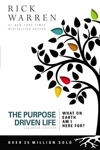 The Purpose Driven Life: What on...