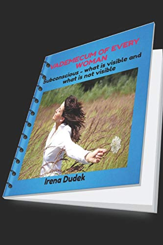 VADEMECUM OF EVERY WOMAN: Subconscious - what is visible and what is not visible