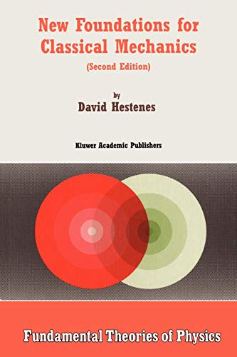 New Foundations for Classical Mechanics (Fundamental Theories of Physics (99))