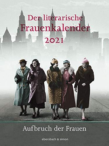 Der literarische Frauenkalender 2021: Aufbruch der Frauen