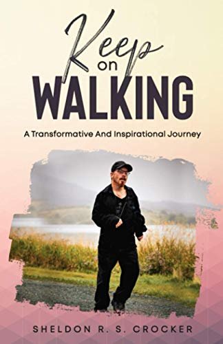 Keep on WALKING: A Transformative and Inspirational Journey