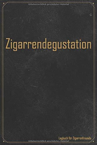 Zigarrendegustation: Tasting Logbuch / Tagebuch zur Dokumentation und Bewertung von Zigarren für Zigarrenliebhaber und Raucher | 110+ Berichte | 120 Seiten | 6x9 ca. DinA5
