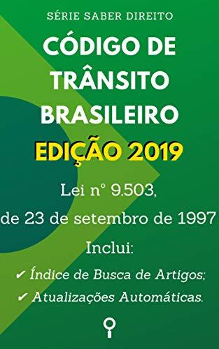 Código de Trânsito Brasileiro (Lei nº 9.503, de 23 de setembro de 1997): Inclui Busca de Artigos diretamente no Índice e Atualizações Automáticas. (Saber Direito)