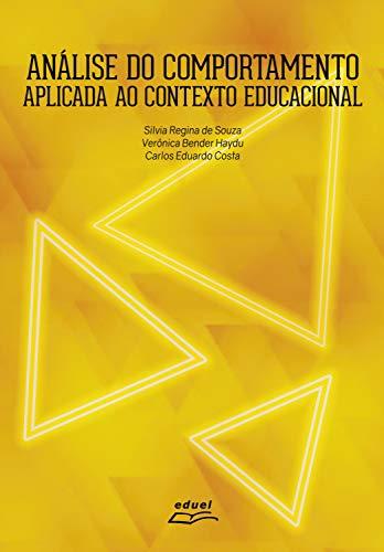 Análise do comportamento aplicada ao contexto educacional: volume 4
