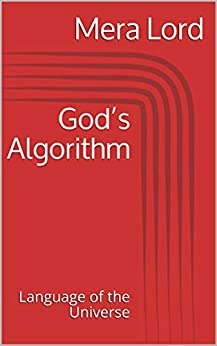 God's Algorithm: This is the Science of God by [Mera Lord]